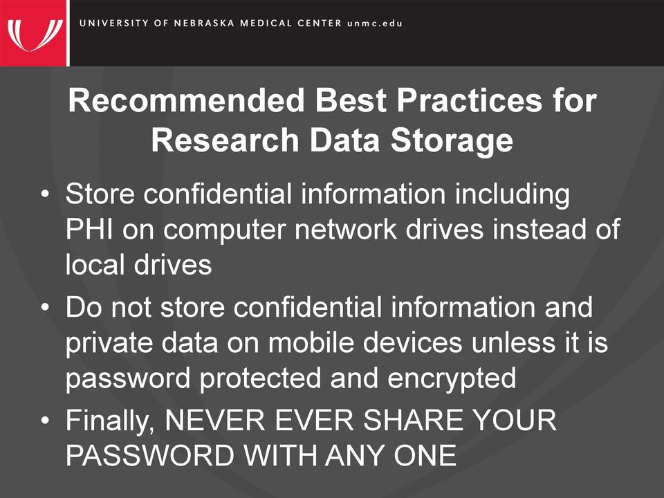 not store confidential information and private data on mobile devices unless it