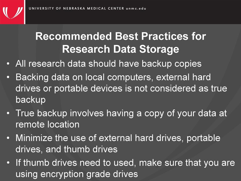 backup involves having a copy of your data at remote location Minimize the use of external hard drives,