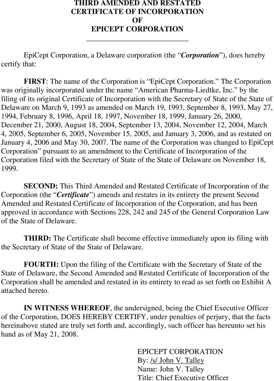 by the filing of its original Certificate of Incorporation with the Secretary of State of the State of Delaware on March 9, 1993 as amended on March 19, 1993, September 8, 1993, May 27, 1994,