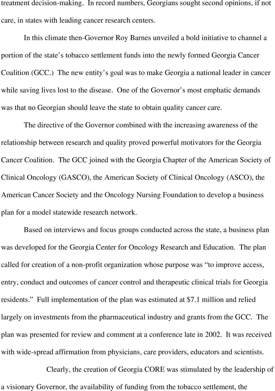 ) The new entity s goal was to make Georgia a national leader in cancer while saving lives lost to the disease.