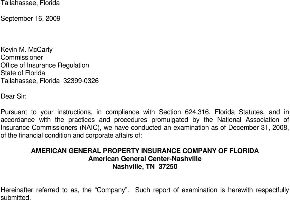 316, Florida Statutes, and in accordance with the practices and procedures promulgated by the National Association of Insurance Commissioners (NAIC), we have conducted an