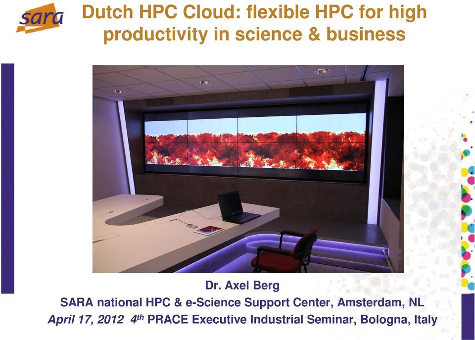 Axel Berg SARA national HPC & e-science Support