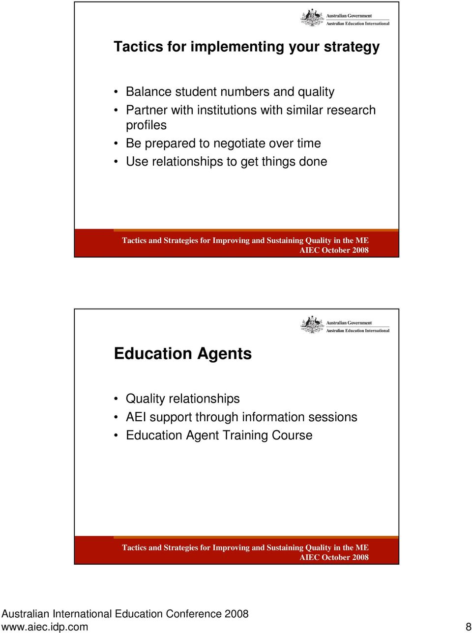 Use relationships to get things done Education Agents Quality relationships AEI