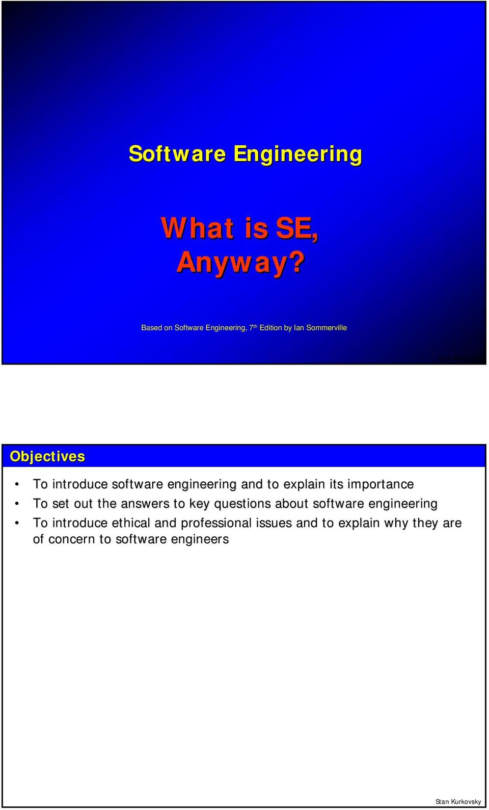 software engineering and to explain its importance To set out the answers to key
