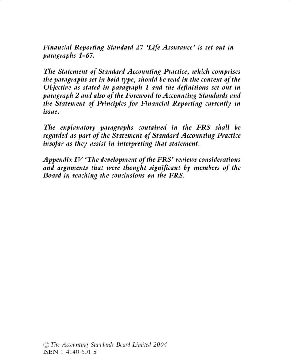 paragraph 2 and also of the Foreword to Accounting Standards and the Statement of Principles for Financial Reporting currently in issue.