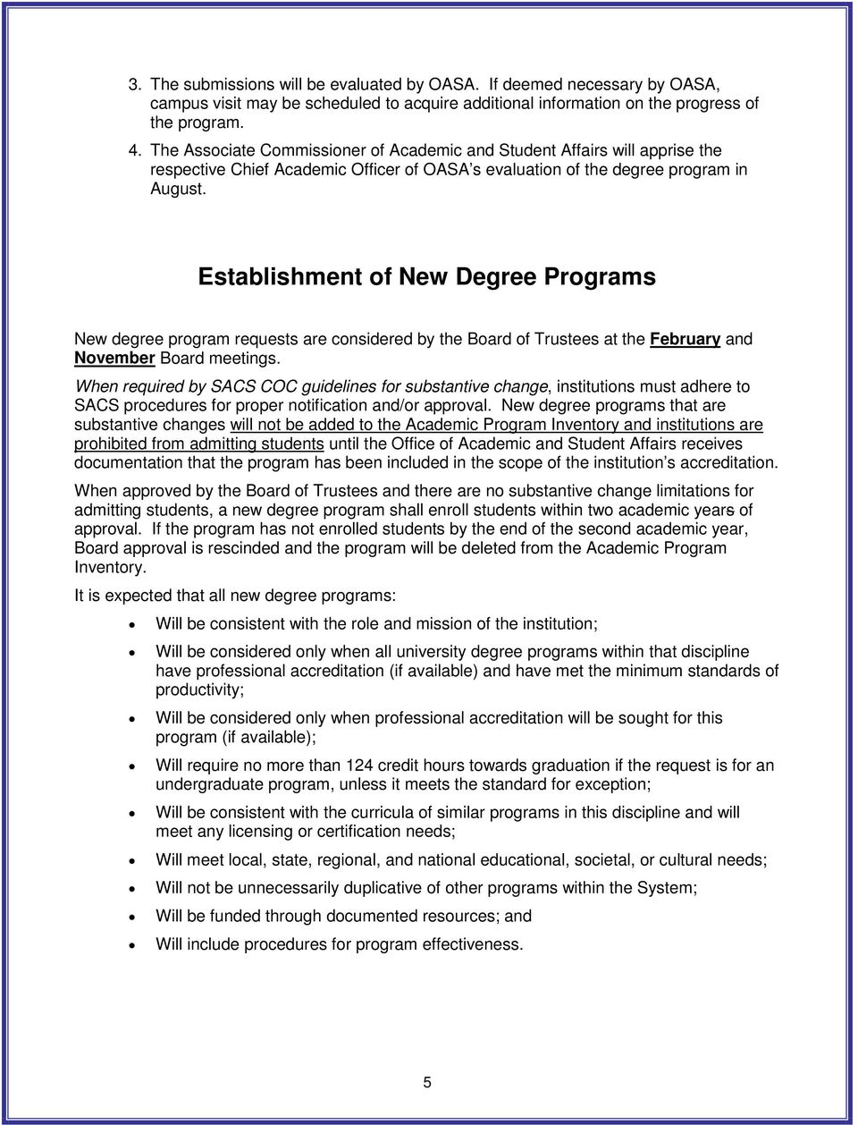 Establishment of New Degree Programs New degree program requests are considered by the Board of Trustees at the February and November Board meetings.