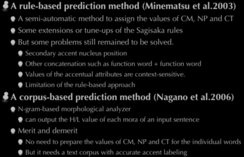 Some problems of the rule-based prediction A rule-based prediction method (Minematsu et al.