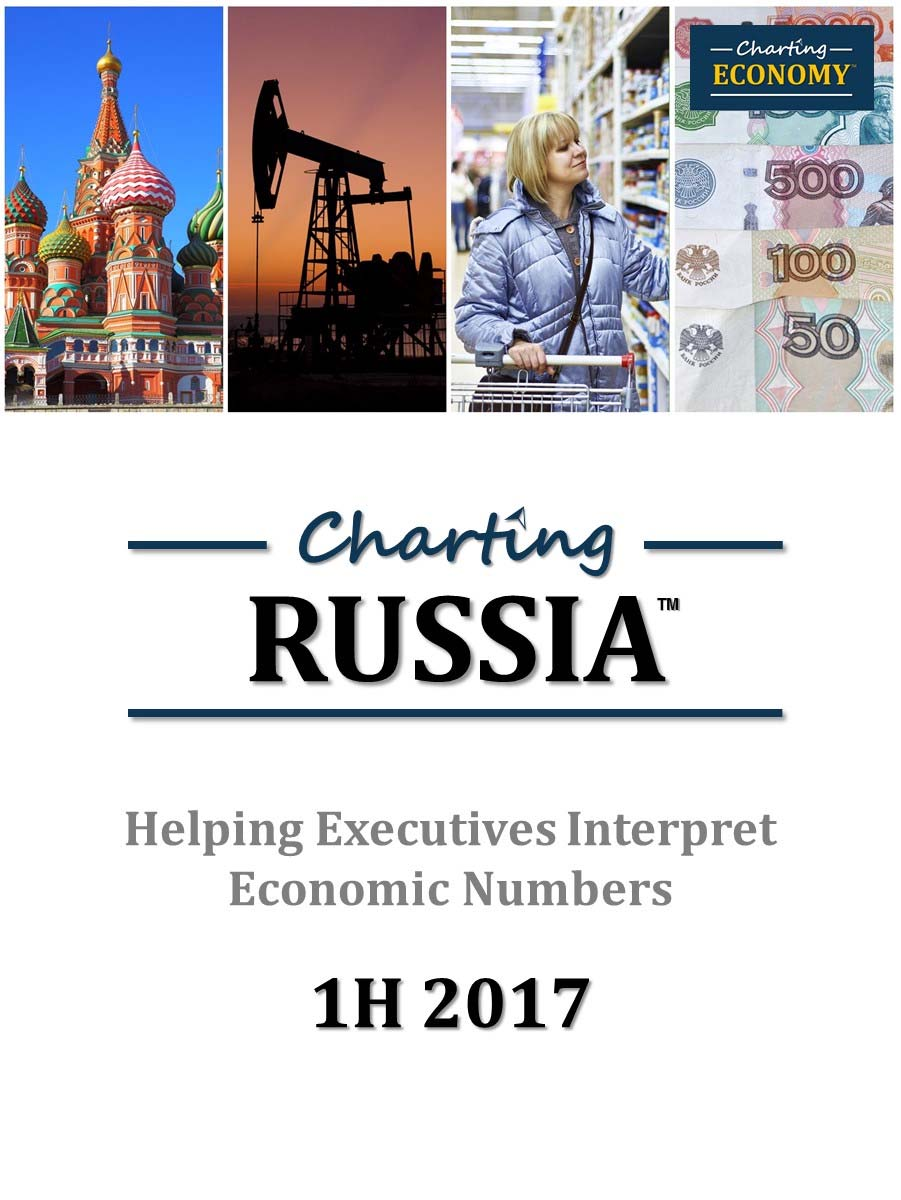 Charting Russia s Economy, 1H 2017 Designed to help executives interpret economic numbers and incorporate