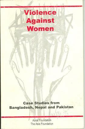Title: Violence Against Women: case studies from Bangladesh, Nepal and Pakistan Publishing place: Karachi Published by: City Press Publishing year: 1999 Description: 94 p Size: 5.5x8.