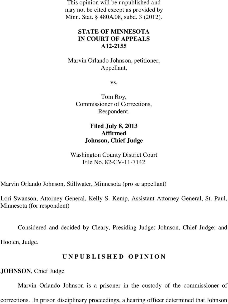 Filed July 8, 2013 Affirmed Johnson, Chief Judge Washington County District Court File No.