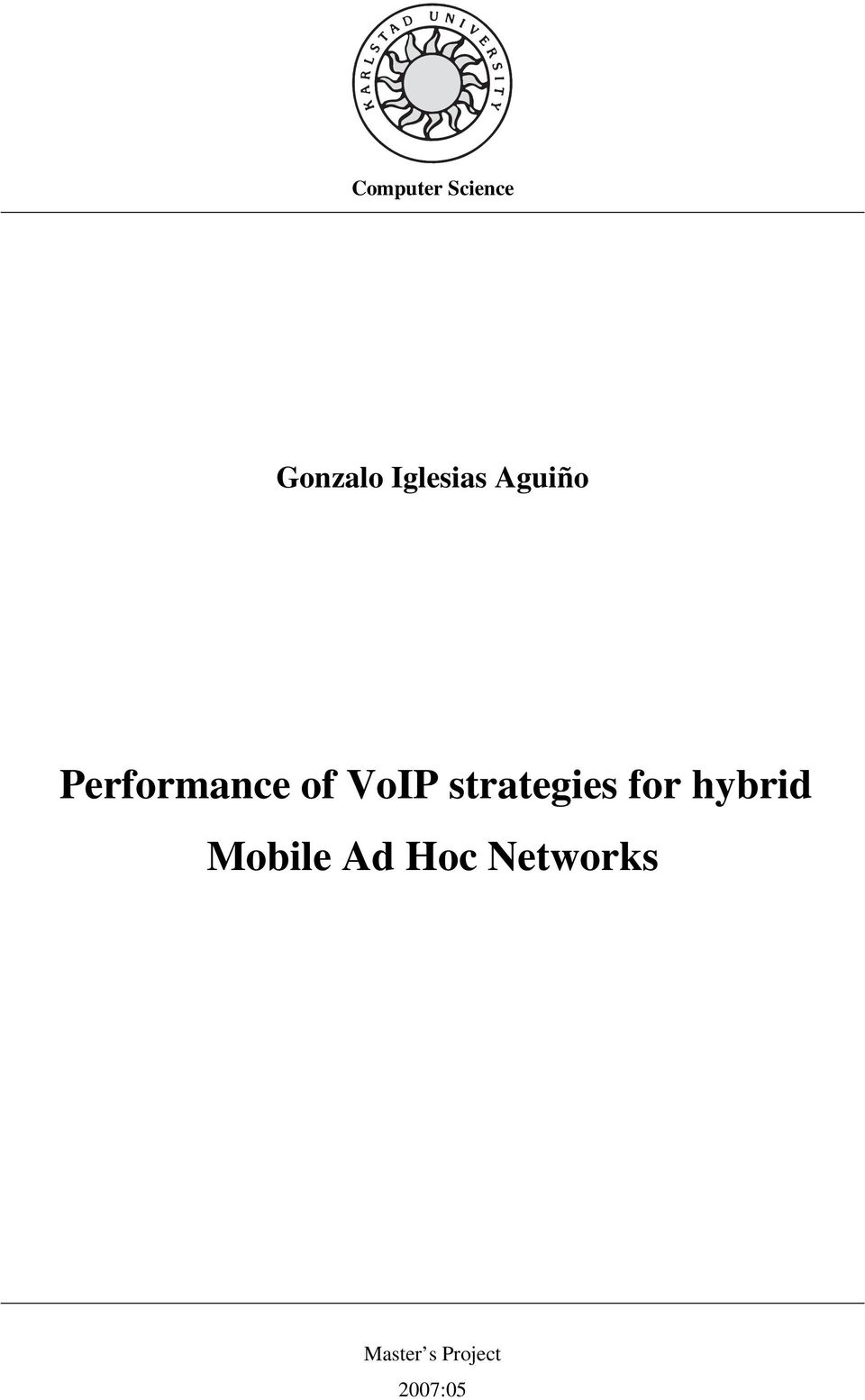 VoIP strategies for hybrid