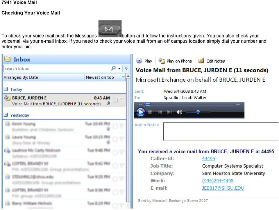 You can also check your voicemail via your e-mail inbox.