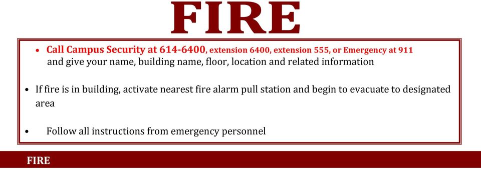 information If fire is in building, activate nearest fire alarm pull station