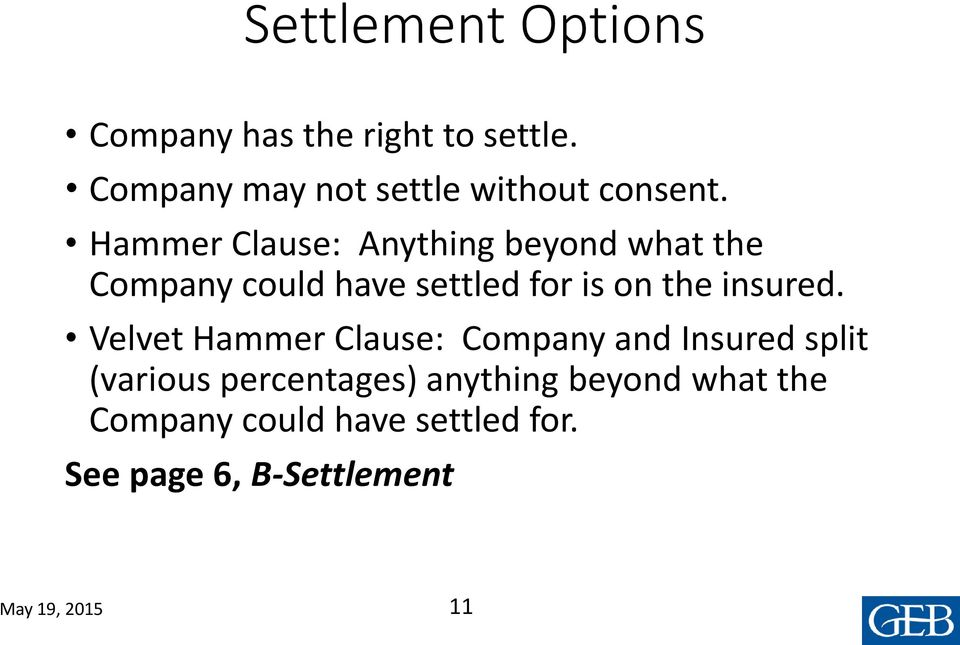 Hammer Clause: Anything beyond what the Company could have settled for is on the