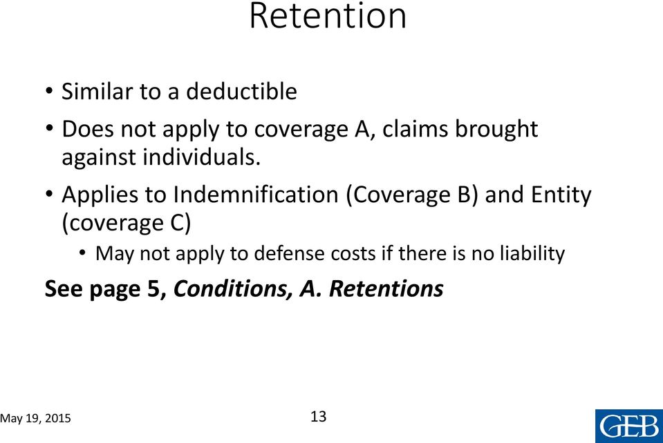 Applies to Indemnification (Coverage B) and Entity (coverage C)
