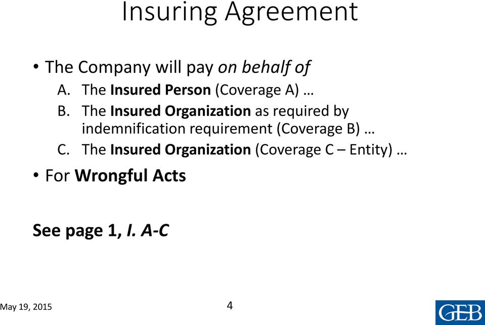 The Insured Organization as required by indemnification