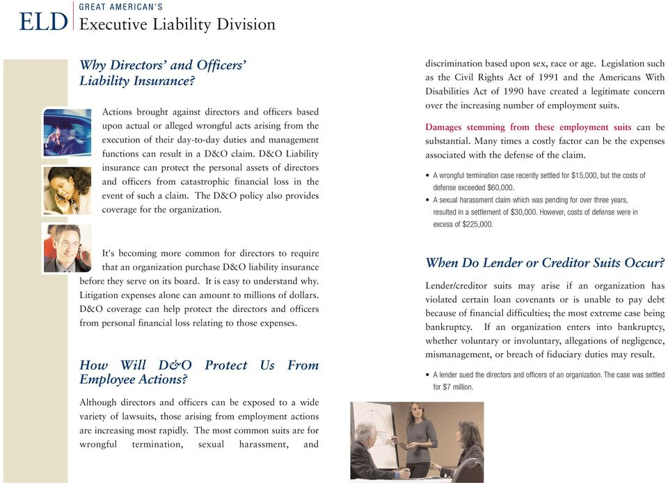 D&O Liability insurance can protect the personal assets of directors and officers from catastrophic financial loss in the event of such a claim.