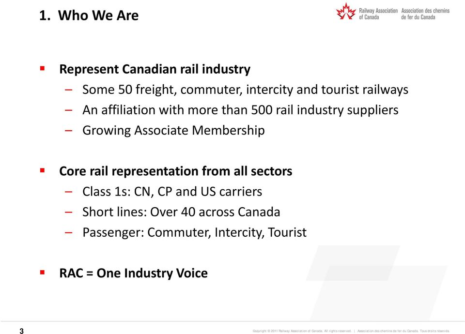 Associate Membership Core rail representation from all sectors Class1s: CN, CPandUS