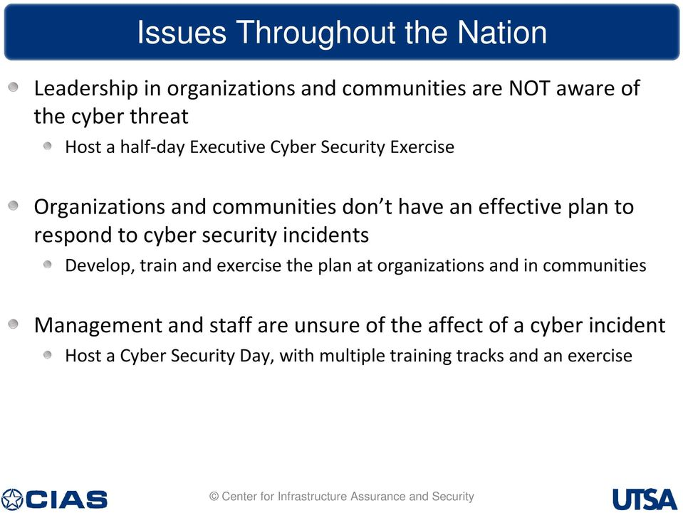 cyber security incidents Develop, train and exercise the plan at organizations and in communities Management and
