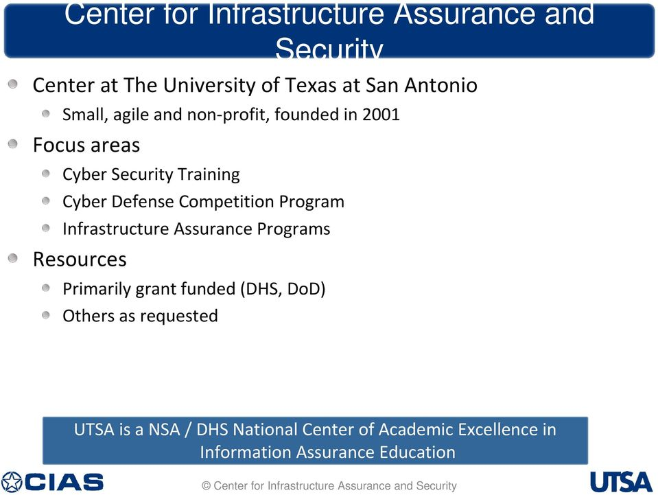 Competition Program Infrastructure Assurance Programs Resources Primarily grant funded (DHS, DoD)