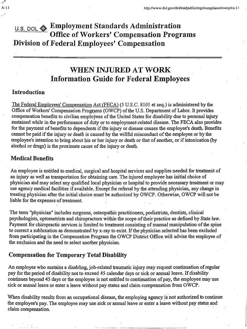 Employees ' The ~ederal Employees' Compensation Act (FECA] (5 U.S.C. 8101 et seq.) is administered by the Office of Workers' Compensation Progrgrams (OWCP) of the U.S. Department of Labor.