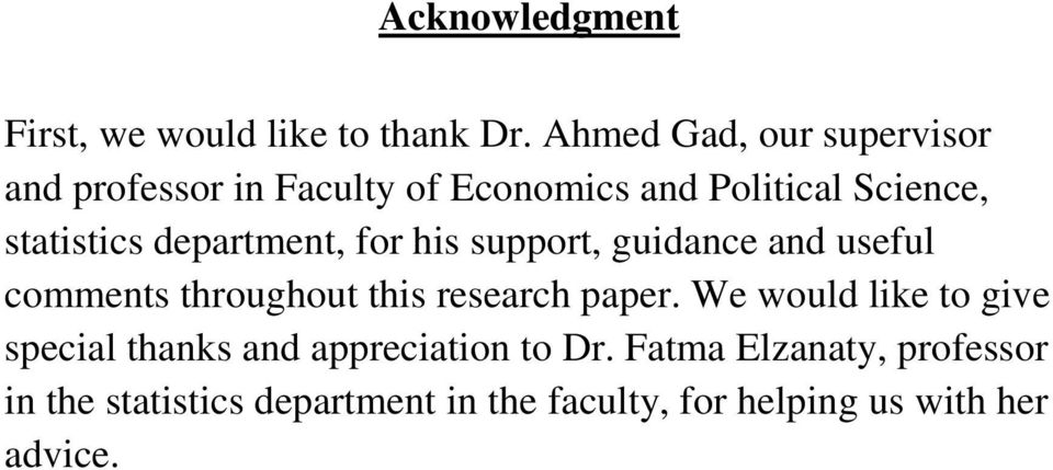 department, for his support, guidance and useful comments throughout this research paper.