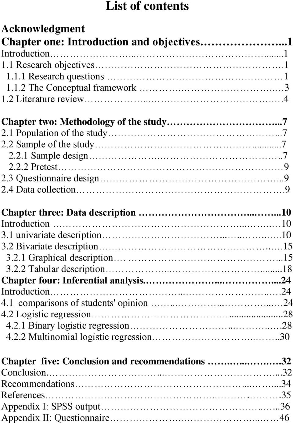 9 Chapter three: Data description......10 Introduction..... 10 3.1 univariate description.........10 3.2 Bivariate description...15 3.2.1 Graphical description....15 3.2.2 Tabular description.