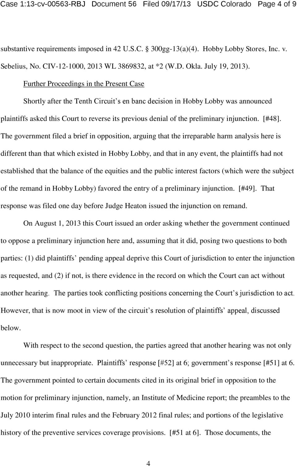 Further Proceedings in the Present Case Shortly after the Tenth Circuit s en banc decision in Hobby Lobby was announced plaintiffs asked this Court to reverse its previous denial of the preliminary