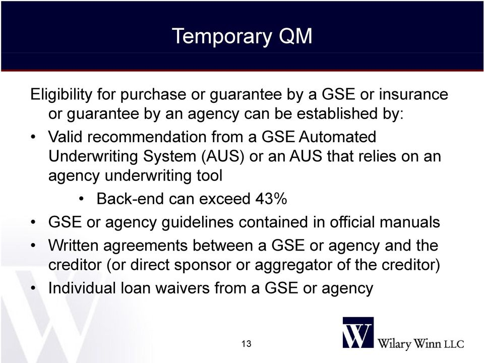 tool Back-end can exceed 43% GSE or agency guidelines contained in official manuals Written agreements between a GSE or