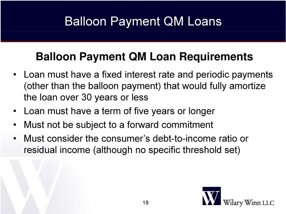 less Loan must have a term of five years or longer Must not be subject to a forward commitment t Must