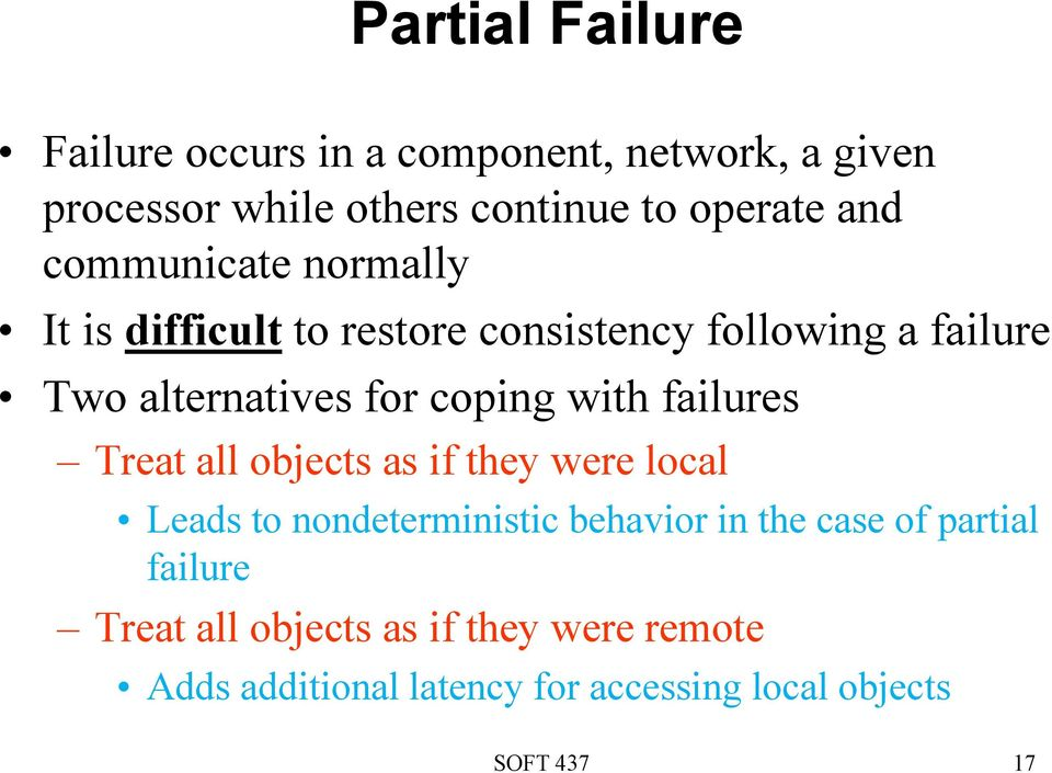 with failures Treat all objects as if they were local Leads to nondeterministic behavior in the case of