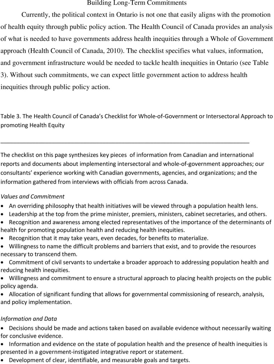The checklist specifies what values, information, and government infrastructure would be needed to tackle health inequities in Ontario (see Table 3).