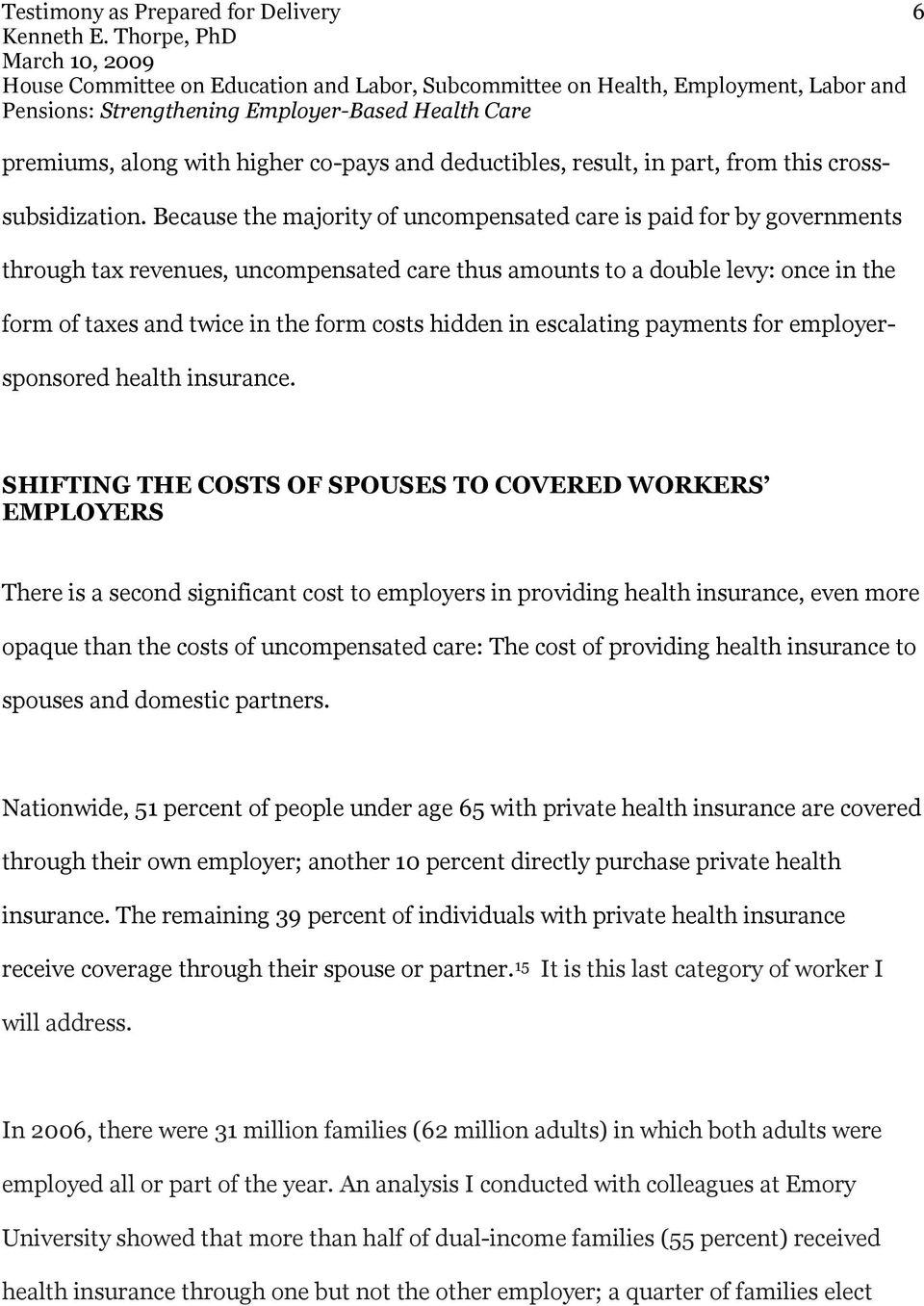 hidden in escalating payments for employersponsored health insurance.