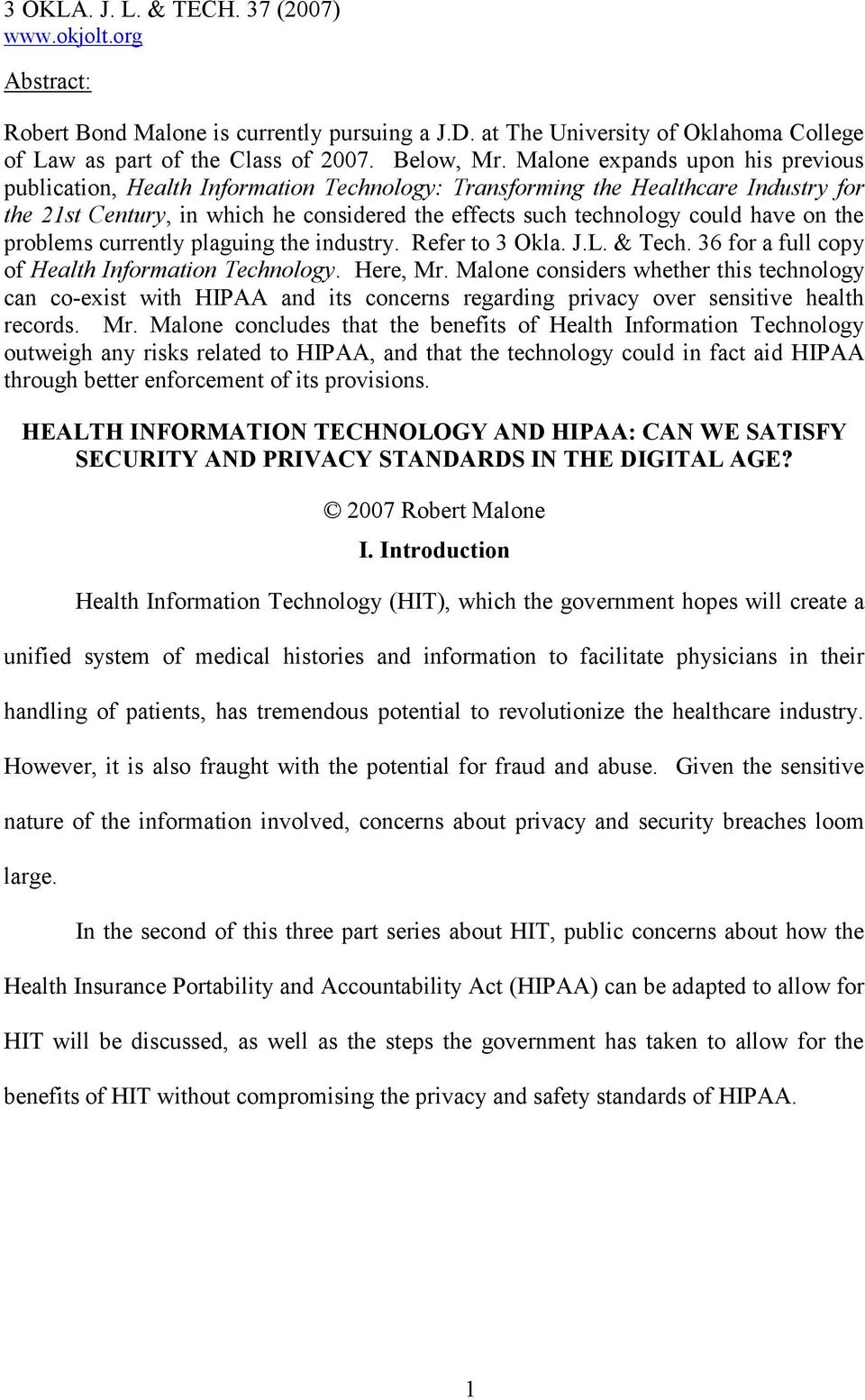 on the problems currently plaguing the industry. Refer to 3 Okla. J.L. & Tech. 36 for a full copy of Health Information Technology. Here, Mr.
