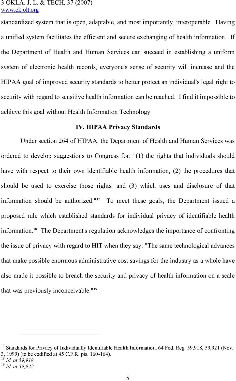 security standards to better protect an individual's legal right to security with regard to sensitive health information can be reached.