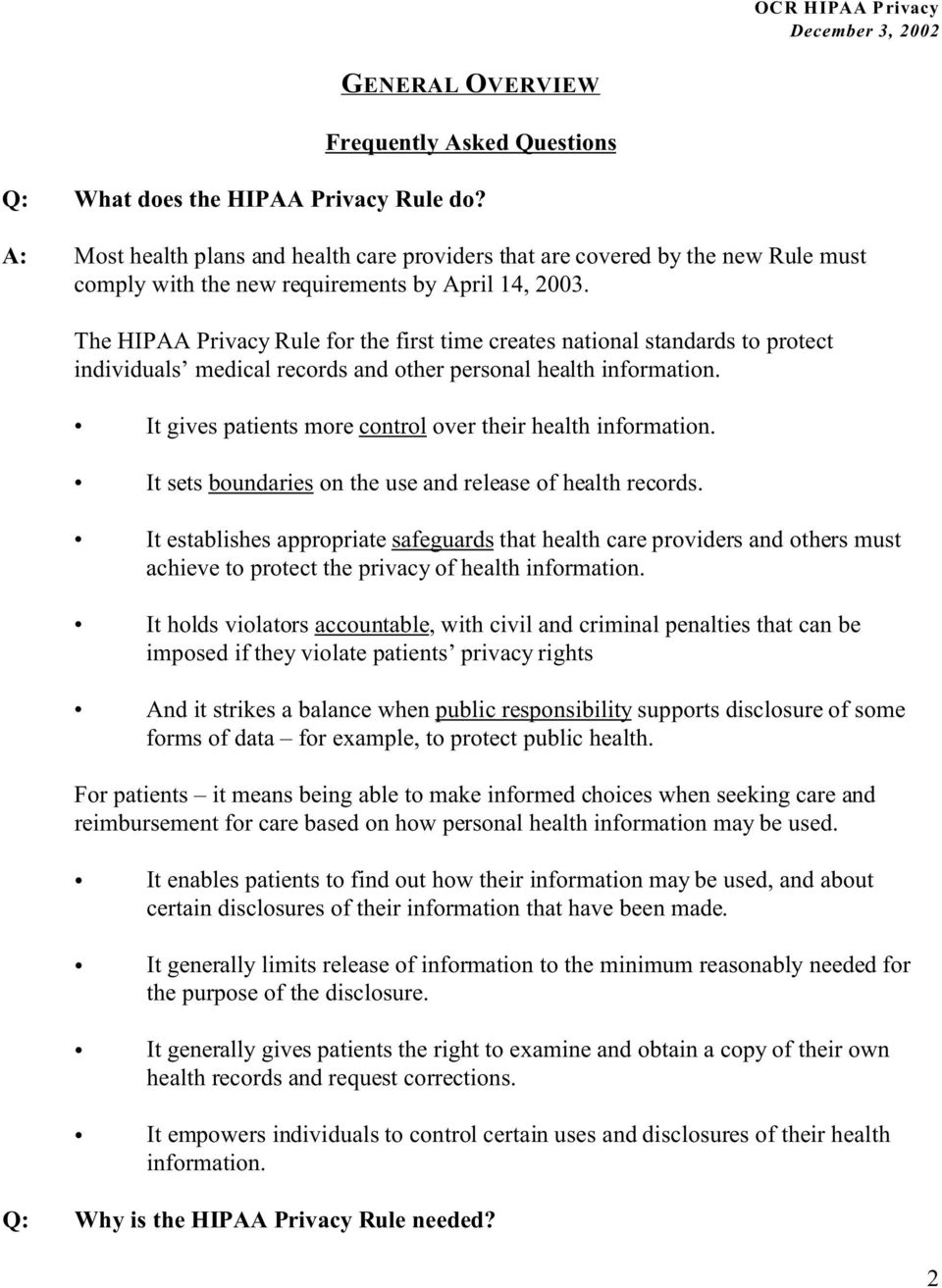 The HIPAA Privacy Rule for the first time creates national standards to protect individuals medical records and other personal health information.