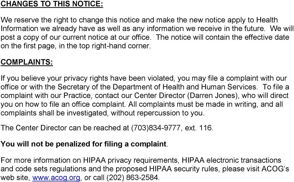 COMPLAINTS: If you believe your privacy rights have been violated, you may file a complaint with our office or with the Secretary of the Department of Health and Human Services.