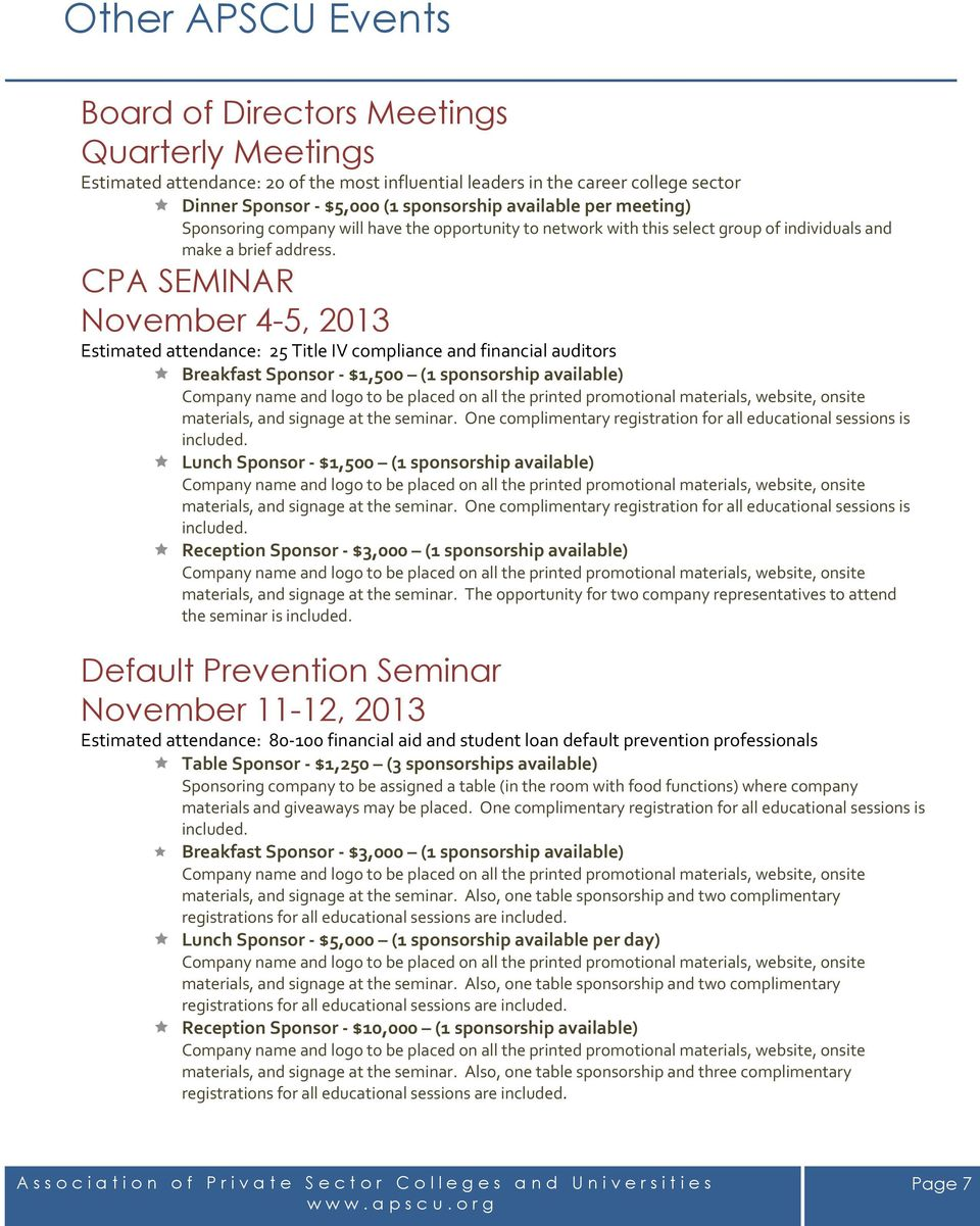 CPA SEMINAR November 4-5, 2013 Estimated attendance: 25 Title IV compliance and financial auditors Breakfast Sponsor $1,500 (1 sponsorship available) materials, and signage at the seminar.