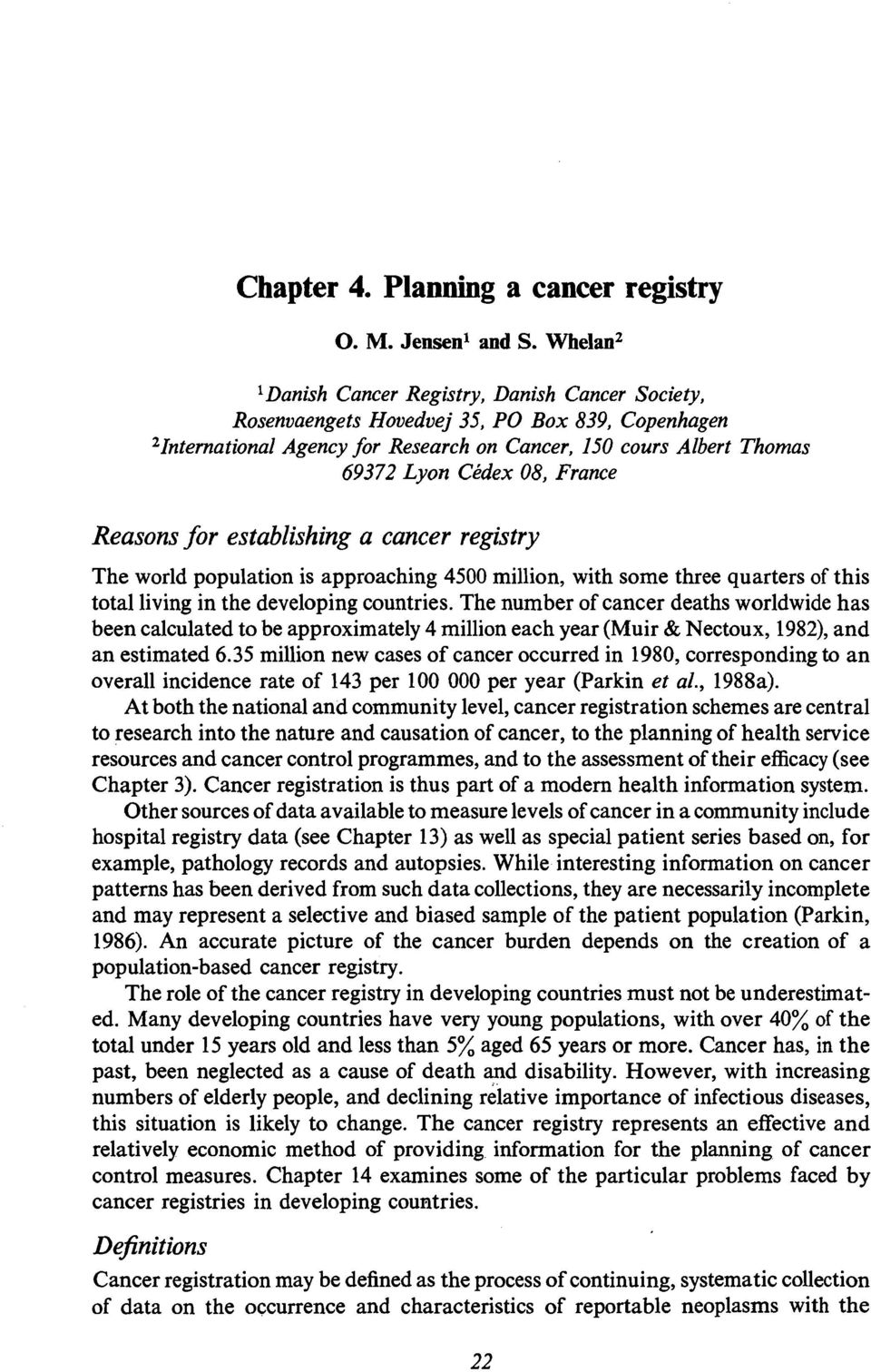 France Reasons for establishing a cancer registry The world population is approaching 4500 million, with some three quarters of this total living in the developing countries.