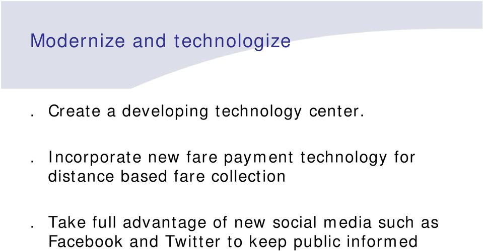. Incorporate new fare payment technology for distance