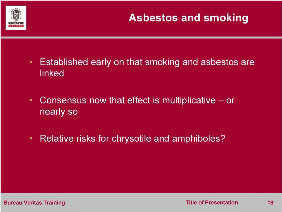 multiplicative or nearly so Relative risks for chrysotile