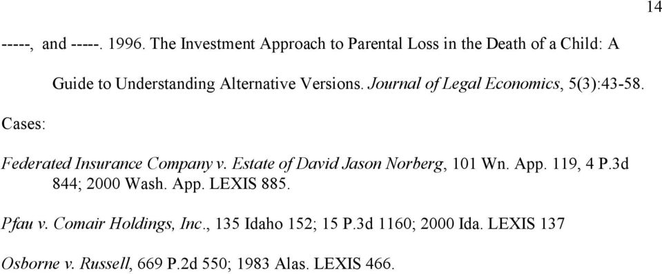 Versions. Journal of Legal Economics, 5(3):43-58. Federated Insurance Company v.