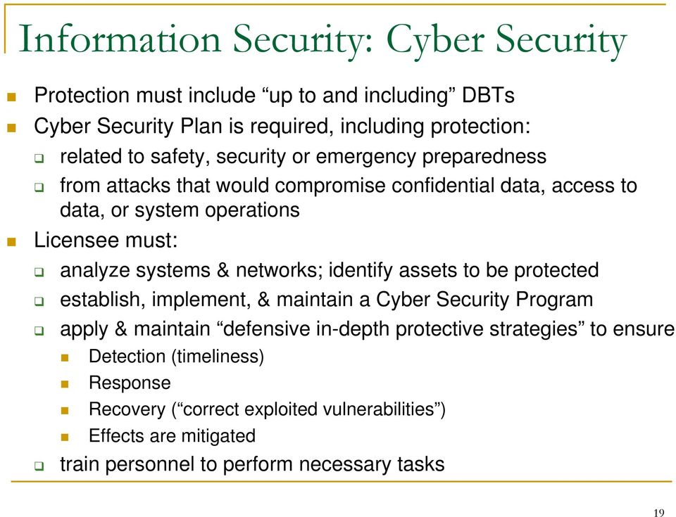 systems & networks; identify assets to be protected establish, implement, & maintain a Cyber Security Program apply & maintain defensive in-depth protective
