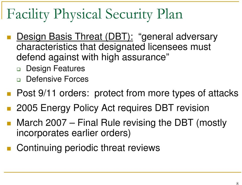 9/11 orders: protect from more types of attacks 2005 Energy Policy Act requires DBT revision March