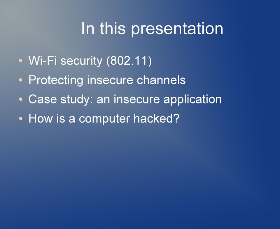 11) Protecting insecure channels