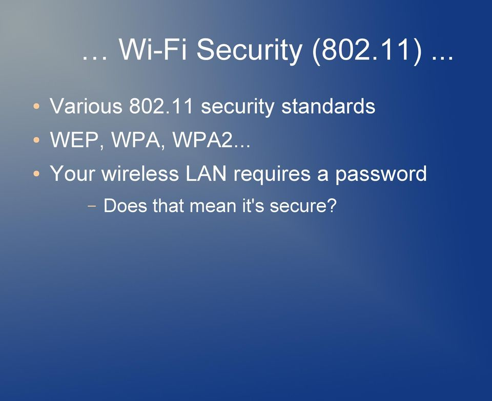 11 security standards WEP, WPA,