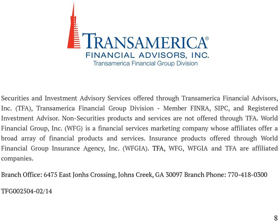 Non-Securities products and services are not offered through TFA. World Financial Group, Inc.