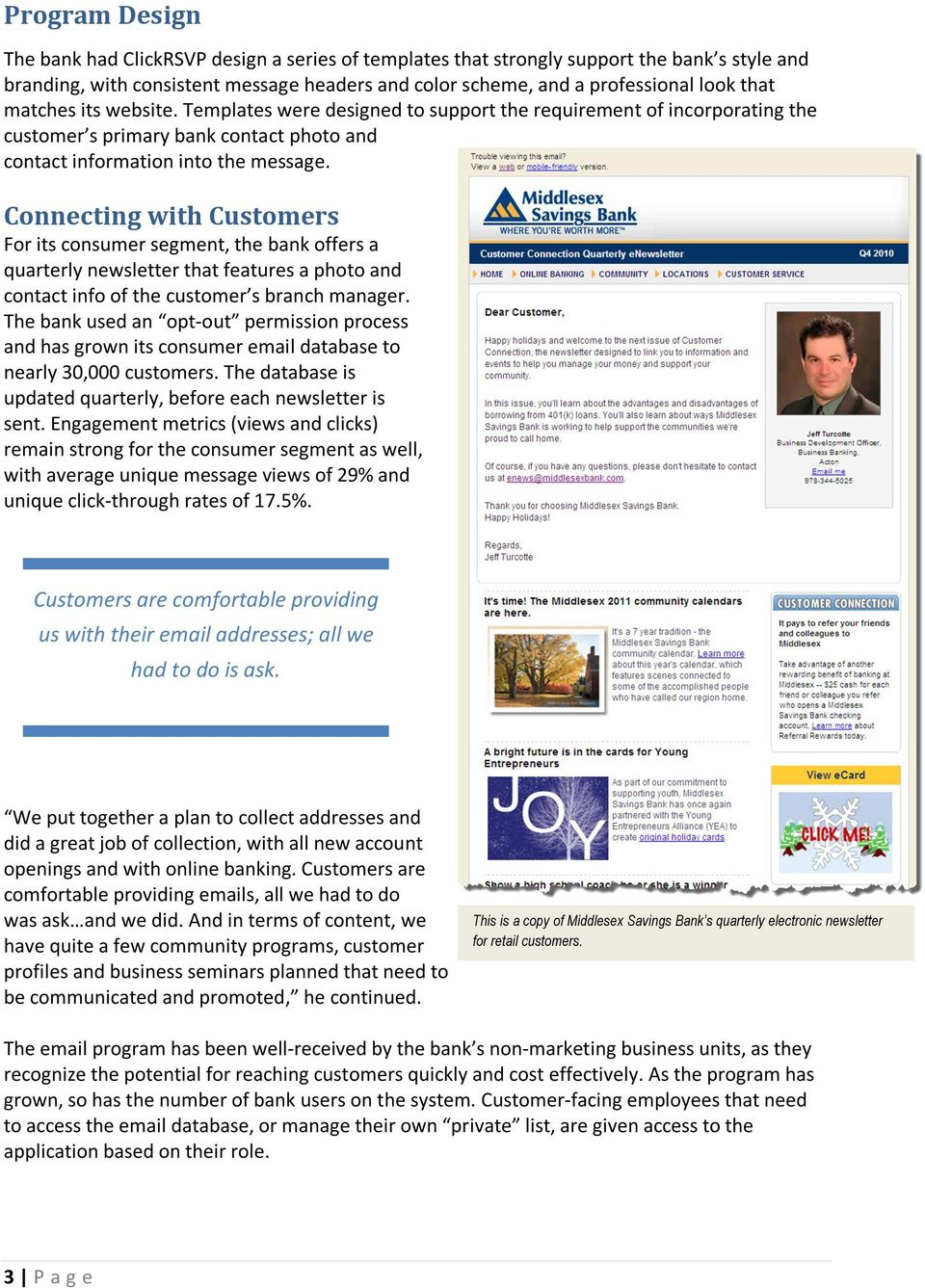 Connecting with Customers For its consumer segment, the bank offers a quarterly newsletter that features a photo and contact info of the customer s branch manager.
