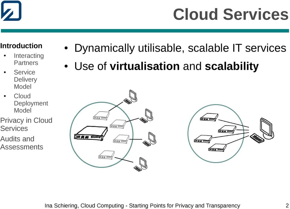 services Use of virtualisation and scalability Ina