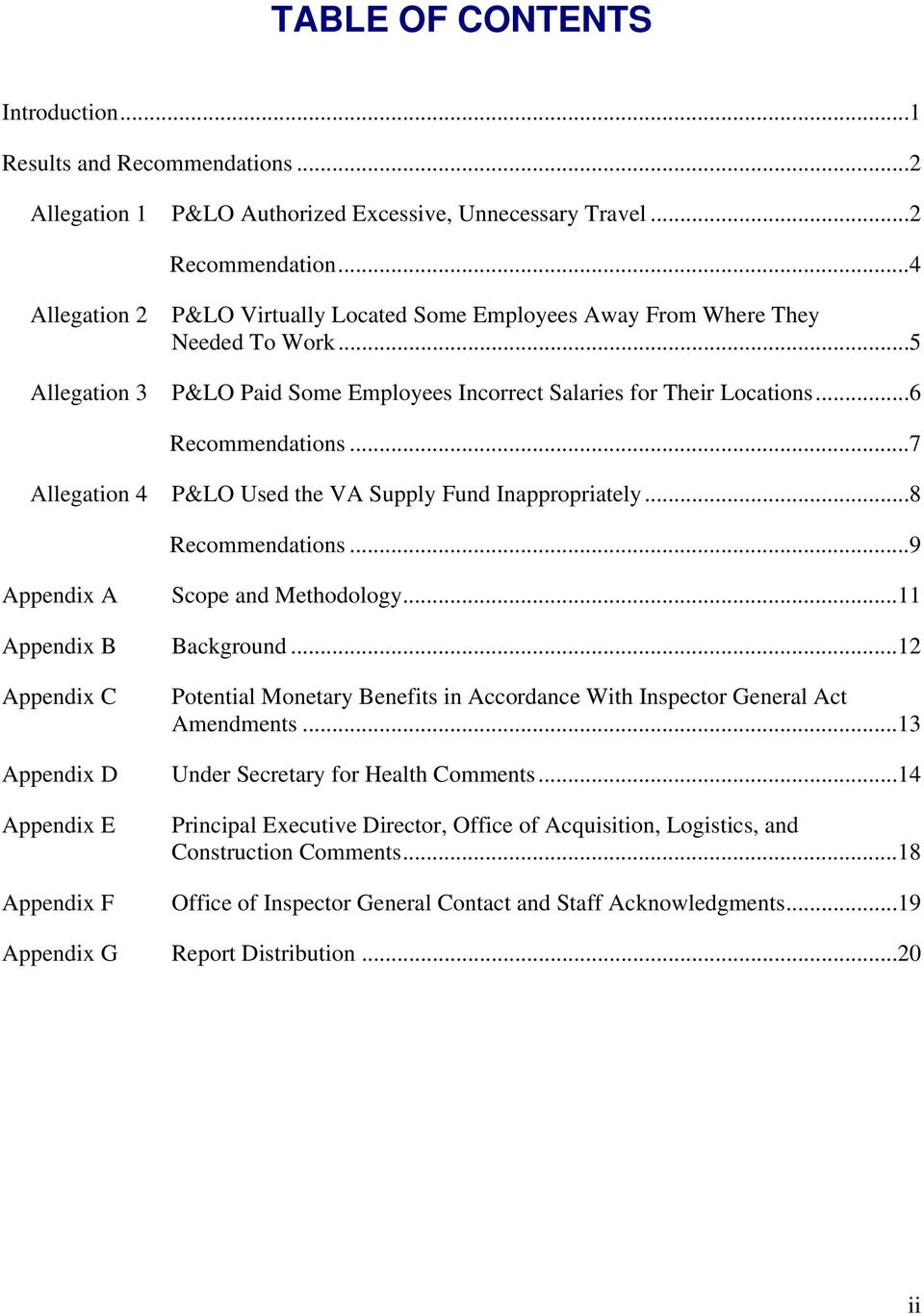 ..7 Allegation 4 P&LO Used the VA Supply Fund Inappropriately...8 Recommendations...9 Appendix A Scope and Methodology...11 Appendix B Background.